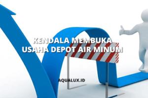 Kendala membuka usaha depot air minum
